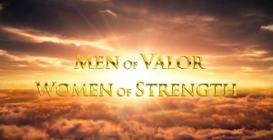 Exciting New Video: Men of Valor, Women of Strength